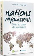 Que les nations se réjouissent! (Let the Nations be Glad) by John Piper